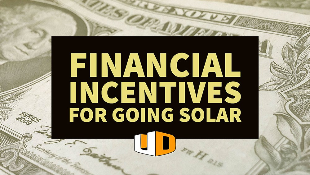 Financial Incentives for Going Solar