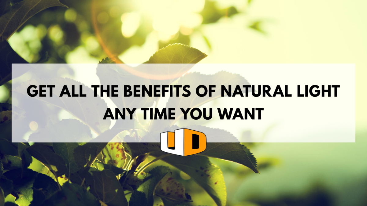 Get All the Benefits of Natural Light Any Time You Want