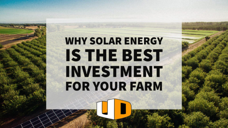 Why Solar Energy is the Best Investment for Your Farm